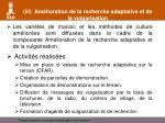 iii am lioration de la recherche adaptative et de la vulgarisation