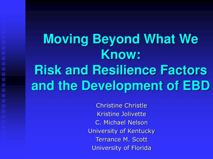 Moving beyond what we know risk and resilience factors and the development of ebd