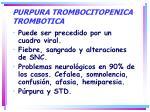 purpura trombocitopenica trombotica1