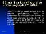 s mula 19 da turma nacional de uniformiza o de 07 10 2004