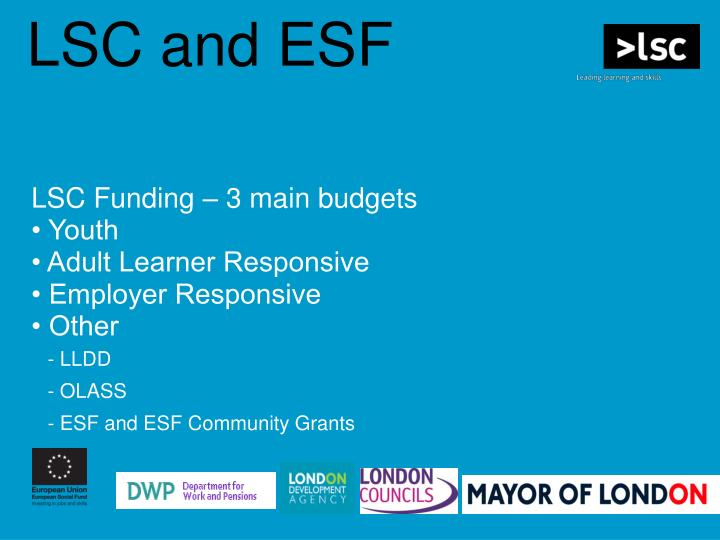 LSC and ESF