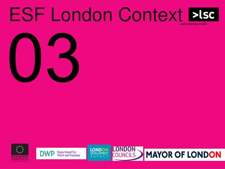ESF London Context