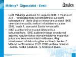 milleks igusaktid eesti