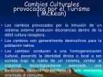 cambios culturales provocados por el turismo mckean