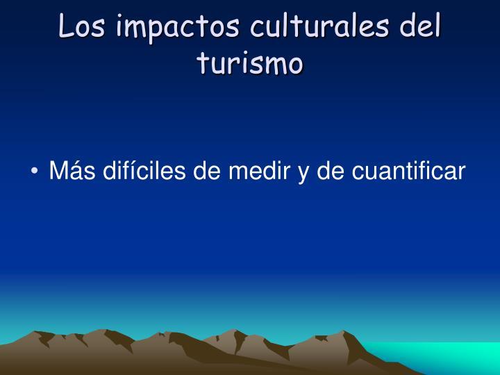 Los impactos culturales del turismo