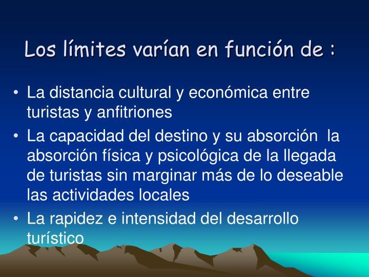 Los límites varían en función de :