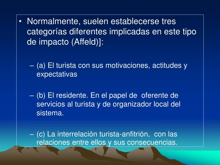 Normalmente, suelen establecerse tres categorías diferentes implicadas en este tipo de impacto (Affeld)]: