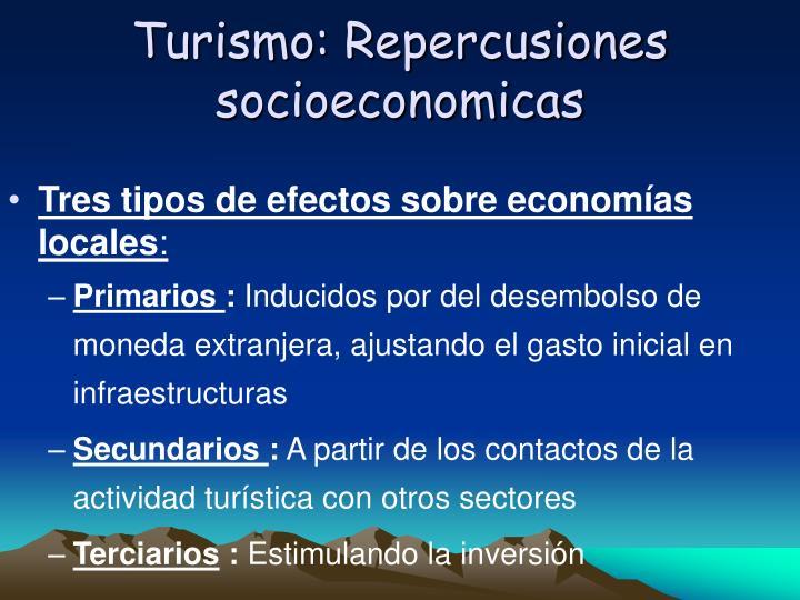 Turismo: Repercusiones socioeconomicas