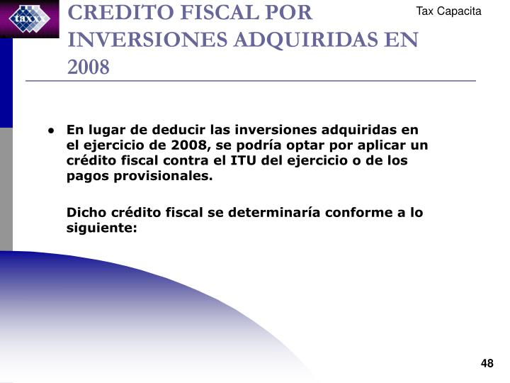 CREDITO FISCAL POR INVERSIONES ADQUIRIDAS EN 2008