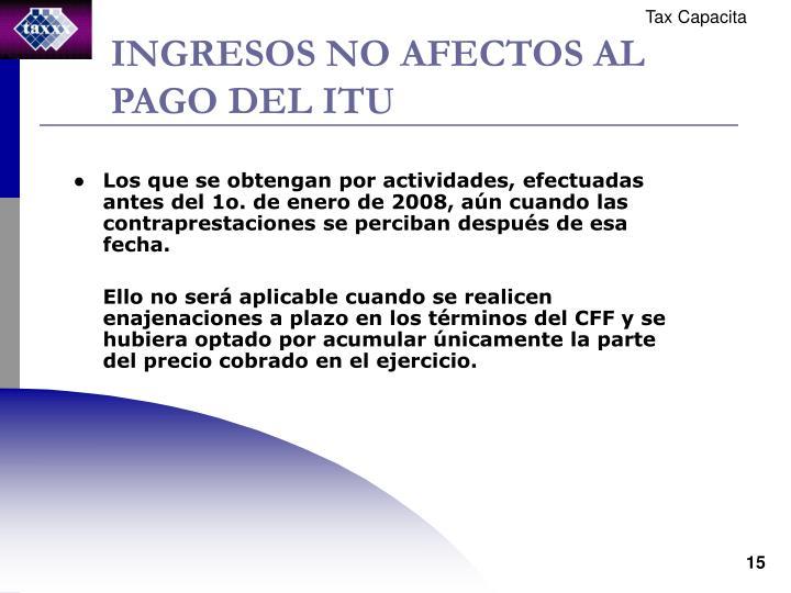 INGRESOS NO AFECTOS AL PAGO DEL ITU