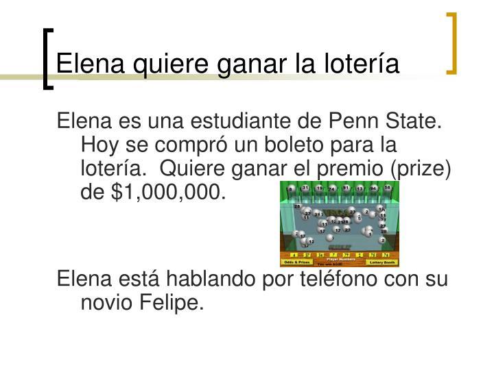 Elena quiere ganar la loter a1