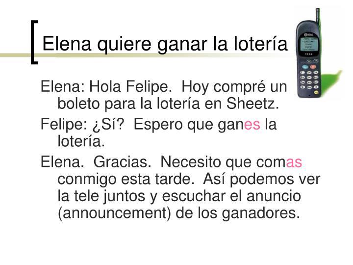 Elena quiere ganar la lotería
