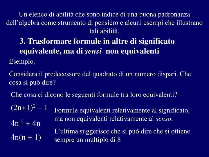Un elenco di abilità che sono indice di una buona padronanza dell'algebra come strumento di pensiero e alcuni esempi che illustrano tali abilità.