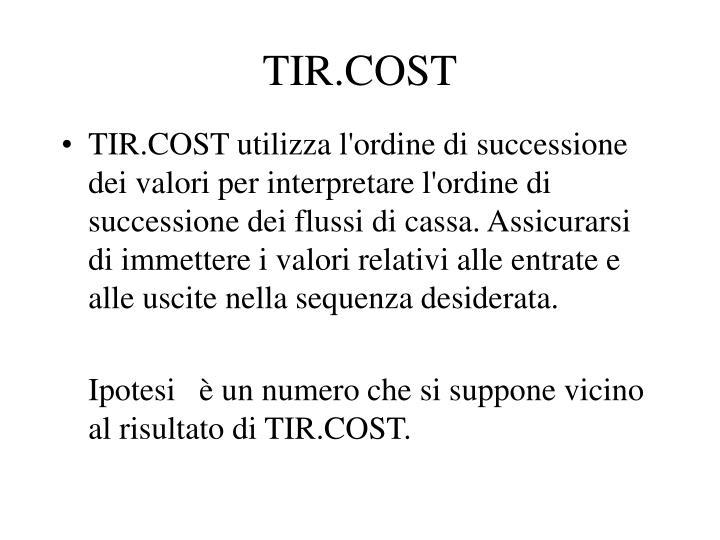 TIR.COST