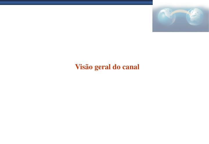 Visão geral do canal