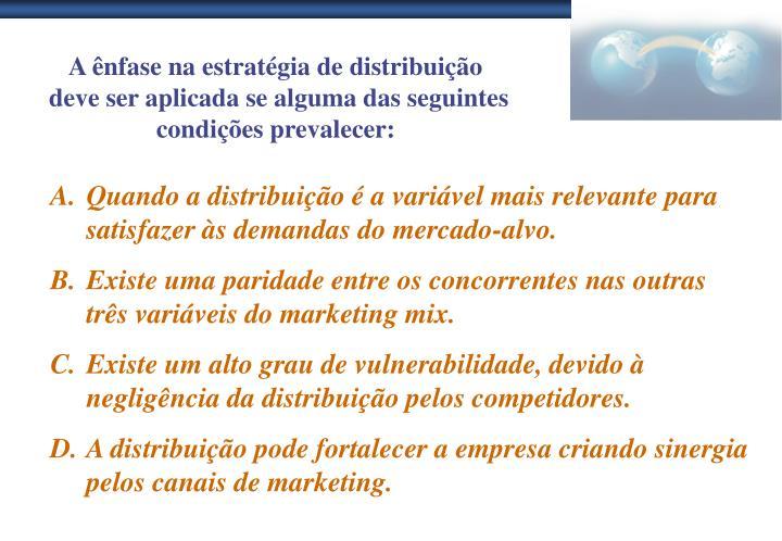 A ênfase na estratégia de distribuição