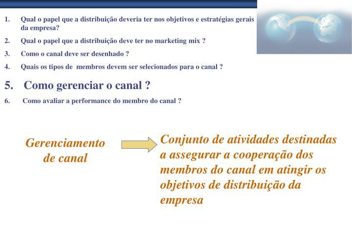 Qual o papel que a distribuição deveria ter nos objetivos e estratégias gerais da empresa?