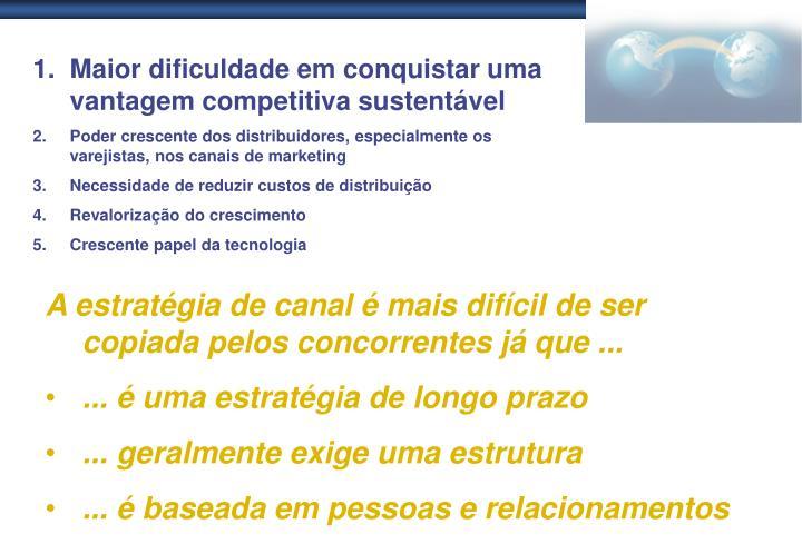 Maior dificuldade em conquistar uma vantagem competitiva sustentável