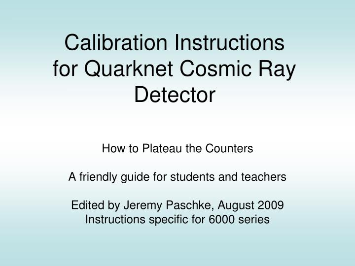 Calibration instructions for quarknet cosmic ray detector