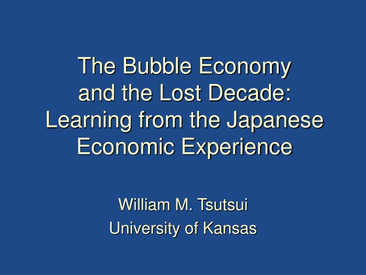 the bubble economy and the lost decade learning from the japanese economic experience n.