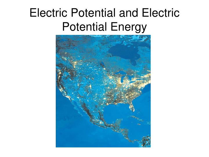 electric potential and electric potential energy n.