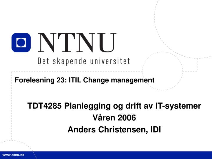 forelesning 23 itil change management n.