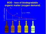 bod loss of biodegradable organic matter oxygen demand