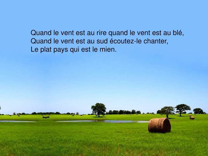 Quand le vent est au rire quand le vent est au blé,