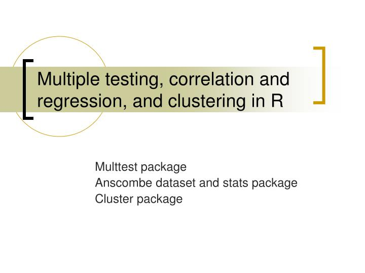 multiple testing correlation and regression and clustering in r n.