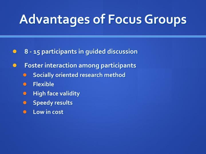Advantages of Focus Groups