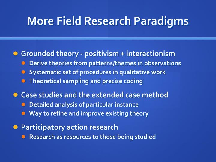 More Field Research Paradigms