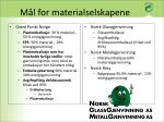 m l for materialselskapene
