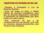 objetivos do evangelho no lar