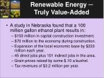 renewable energy truly value added