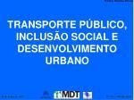 transporte p blico inclus o social e desenvolvimento urbano
