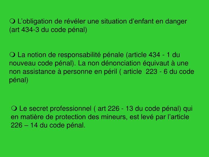 L'obligation de révéler une situation d'enfant en danger (art 434-3 du code pénal)