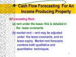 cash flow forecasting for an income producing property