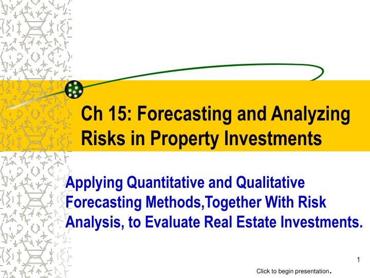 ch 15 forecasting and analyzing risks in property investments n.