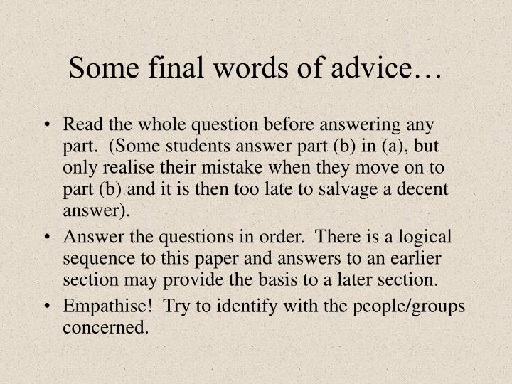 Some final words of advice…