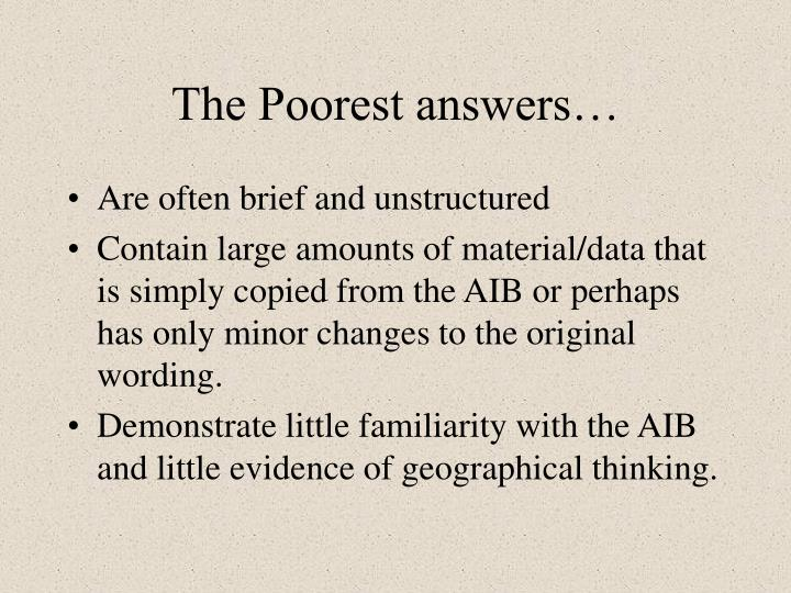 The Poorest answers…
