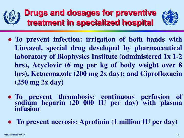 Drugs and dosages for preventive treatment in specialized hospital