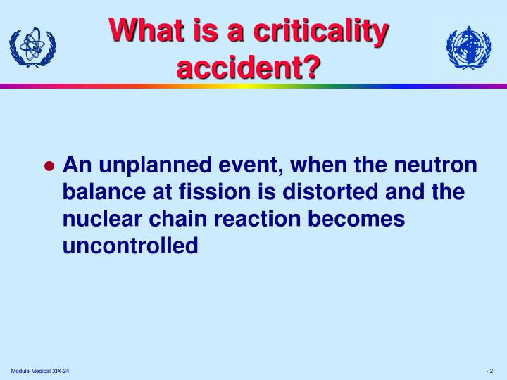 What is a criticality accident