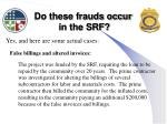 do these frauds occur in the srf