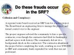 do these frauds occur in the srf1