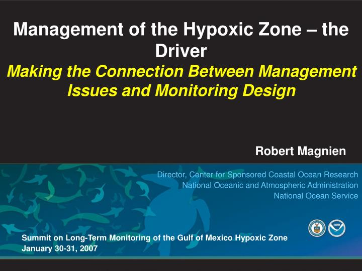 Management of the Hypoxic Zone – the Driver