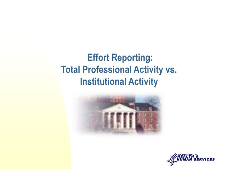 Effort reporting total professional activity vs institutional activity