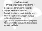 ossik loplasti preoperatif de erlendirme 1
