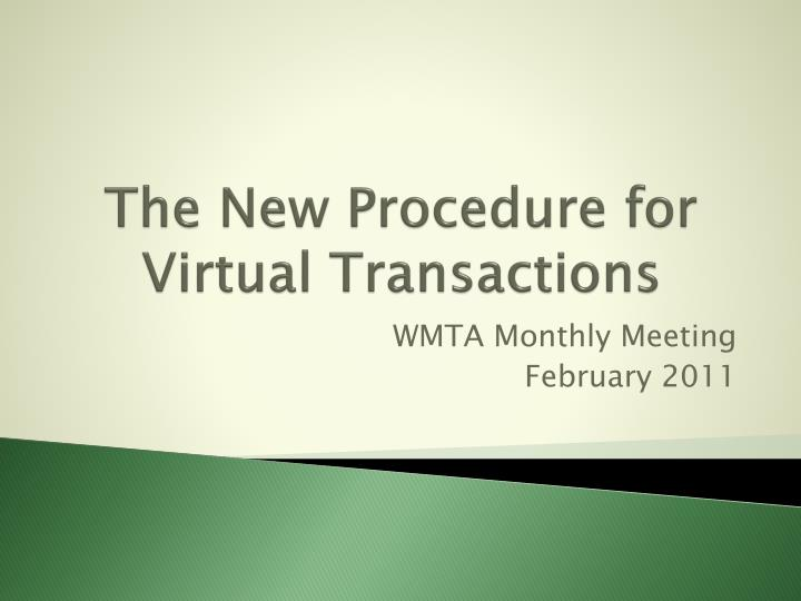 the new procedure for virtual transactions n.