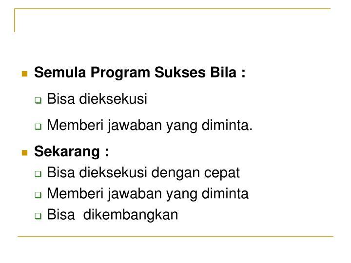 Semula Program Sukses Bila :