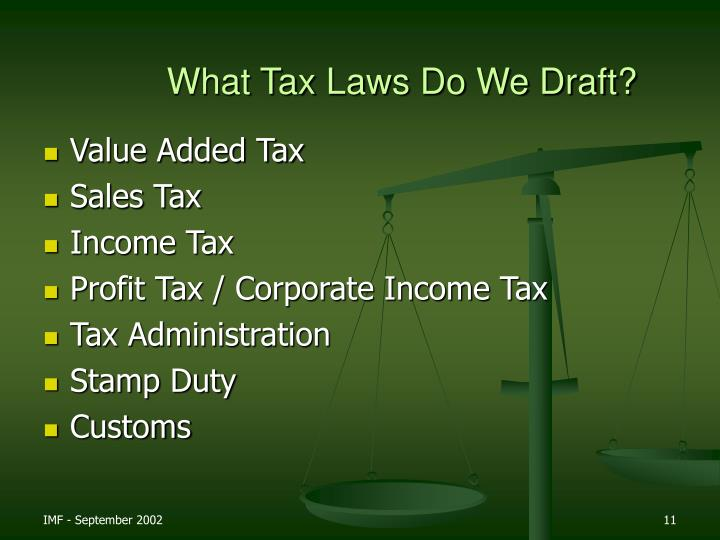 What Tax Laws Do We Draft?